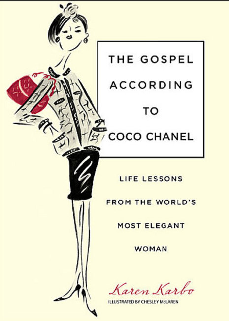 Just ordered: The Gospel According to Coco Chanel: Life Lessons from the World's Most Elegant Woman