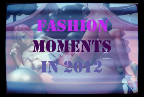 2012 in fashion moments